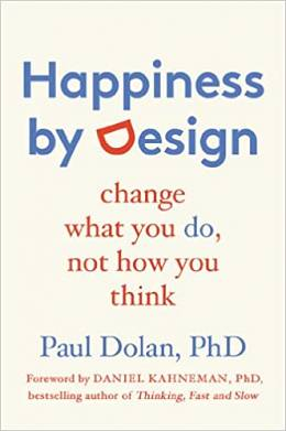 Happiness by design: change what you do, not how you think (hardcover)