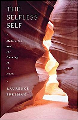 The selfless self. Meditation and the Opening of the Heart