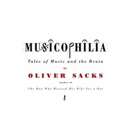 Musicophilia. Tales of music and the brain (hardcover)